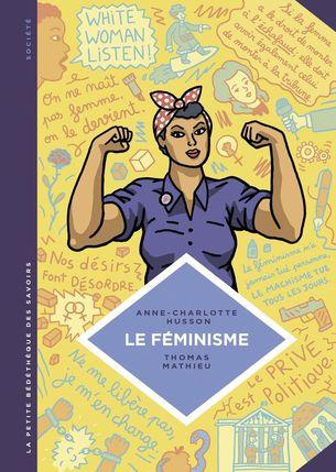 Pourquoi ne pas lire, à l'occasion de ce 25 novembre, ce petit guide du féminisme paru en octobre dernier au Lombard ?